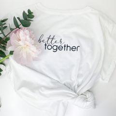 T-Shirt better together Freundinnen