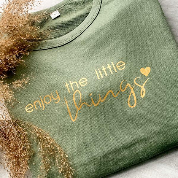 Sweatshirt Enjoy the little things